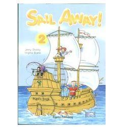 Sail away! Klasa 2, szkoła podstawowa. Język angielski. (Pupil`s Book+Jack & the Beanstalk). Pakiet (opr. miękka)