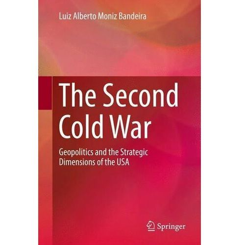 The Second Cold War Moniz Bandeira, Luiz Alberto