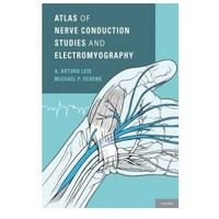 Atlas of Nerve Conduction Studies and Electromyography