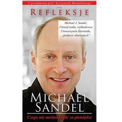 Czego nie można kupić za pieniądze - Michael Sandel