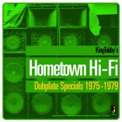 King Tubby's - Hometown Hi-fi (dubplate Specials 1975-1979)