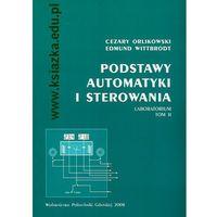 Podstawy automatyki i sterowania. Laboratorium - tom II (opr. miękka)