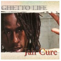 Jah Cure - Ghetto Life