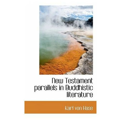 New Testament Parallels in Buddhistic Literature