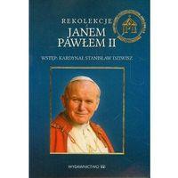 Rekolekcje z Janem Pawłem II (opr. miękka)