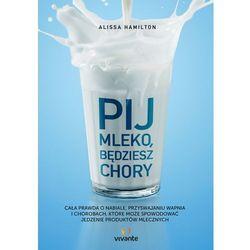 Pij mleko będziesz chory - Alissa Hamilton