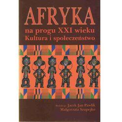 Afryka na progu XXI wieku (opr. miękka)