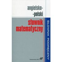 Angielsko-polski słownik matematyczny - Wysyłka od 3,99 - porównuj ceny z wysyłką (opr. miękka)
