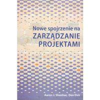 Nowe Spojrzenie Na Zarządzanie Projektami (opr. miękka)