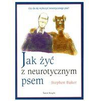 Jak żyć z neurotycznym psem (opr. broszurowa)