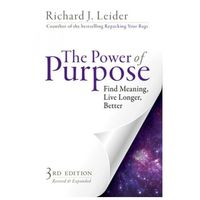 Power of Purpose: Find Meaning, Live Longer, Better