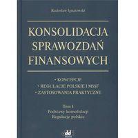 Konsolidacja sprawozdań finansowych t.1 (opr. twarda)