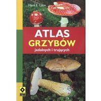 Atlas grzybów jadalnych i trujących (opr. miękka)