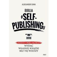 Biblia #SELF-PUBLISHINGu - Aleksander Sowa - ebook