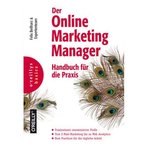 Der Online-Marketing-Manager Beilharz, Felix