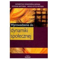 Wprowadzenie do dynamiki społecznej - Winkowska-Nowak Katarzyna, Batorski Dominik, Peitgen Heinz-Otto (opr. broszurowa)