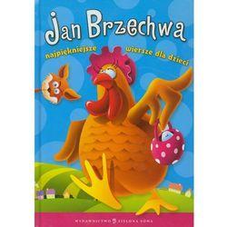 Jan Brzechwa. Najpiekniejsze wiersze dla dzieci (opr. twarda)