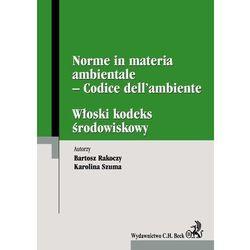 Włoski kodeks środowiskowy. Norme in materia ambientale Codice dell ambiente (opr. miękka)