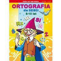 ORTOGRAFIA DLA DZIECI 8-10 LAT /LITERAT (opr. miękka)