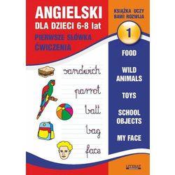Angielski dla dzieci 1. Pierwsze słówka. Ćwiczenia. 6-8 lat.