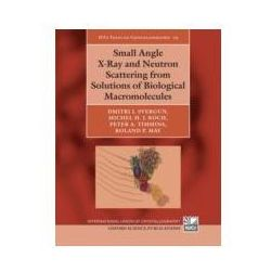 EBOOK Small Angle X-Ray and Neutron Scattering from Solutions of Biological Macromole