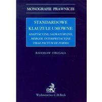 Standardowe klauzule umowne: adaptacyjne, salwatoryjne, merger, interpretacyjne oraz pactum de forma - Radosław Strugała