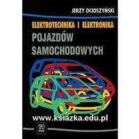 Elektrotechnika i elektronika pojazdów samochodowych podręcznik (opr. miękka)