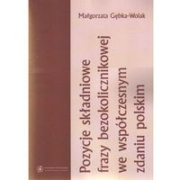 Pozycje składniowe frazy bezokolicznikowej we współczesnym zdaniu polskim (opr. miękka)