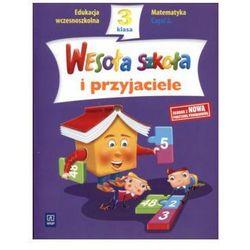 WESOŁA SZKOŁA I PRZYJACIELE KL. 3 SP MATEMATYKA CZĘŚĆ 2 (opr. broszurowa)