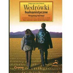 Wędrówki humanistyczne. O pisemnych formach wypowiedzi w szkole (opr. miękka)