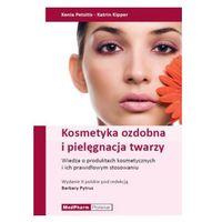 Kosmetyka ozdobna i pielęgnacja twarzy Informacje o produktach i ich prawidłowym stosowaniu (opr. twarda)