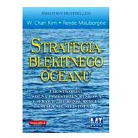 Strategia błękitnego oceanu (opr. twarda)