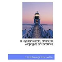 Popular History of British Zoophytes or Corallines