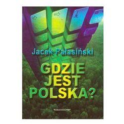 Gdzie jest Polska (opr. miękka)