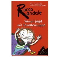 Rocco Randale, Vampirjagd mit Tomatensuppe