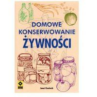 Domowe konserwowanie żywności (opr. miękka)