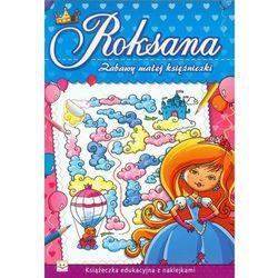 Zabawy małej księżniczki Roksana (opr. miękka)