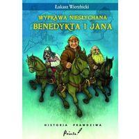 Wyprawa nies?ychana Benedykta i Jana. Historia prawdziwa (opr. twarda)