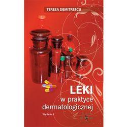 Leki w praktyce dermatologicznej wyd.2 (opr. miękka)