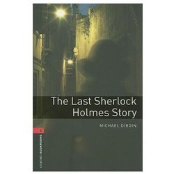 Oxford Bookworms Library: Level 3:: The Last Sherlock Holmes Story