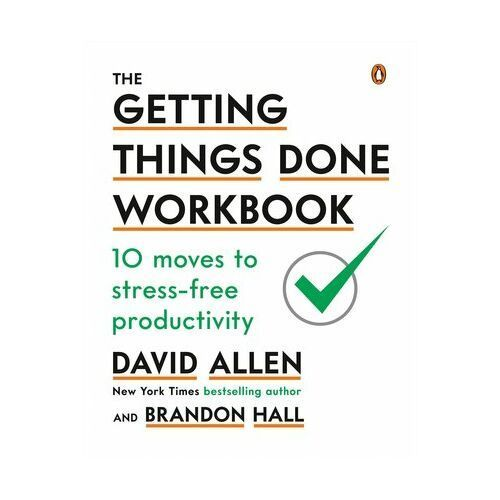 The Getting Things Done Workbook Allen, David